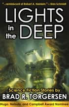Lights in the Deep ebook by Brad R. Torgersen