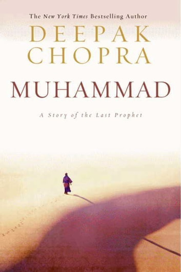 Muhammad - A Story of the Last Prophet ebook by Deepak Chopra