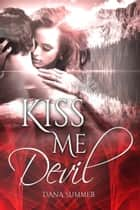 Kiss me, Devil ebook by Dana Summer