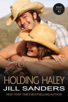 Holding Haley ebook by Jill Sanders