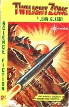Twilight Zone ebook by John Glasby, Victor La Salle