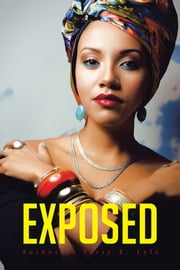EXPOSED ebook by Authoress Terry E. Lyle