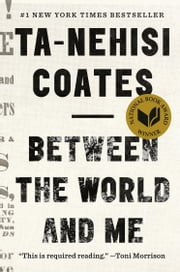 Between the World and Me 電子書 by Ta-Nehisi Coates