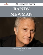 Randy Newman 48 Success Facts - Everything you need to know about Randy Newman ebook by John Dale