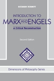 Introduction To Marx And Engels - A Critical Reconstruction ebook by Richard Schmitt