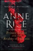 Prince Lestat and the Realms of Atlantis - The Vampire Chronicles ebook by Anne Rice