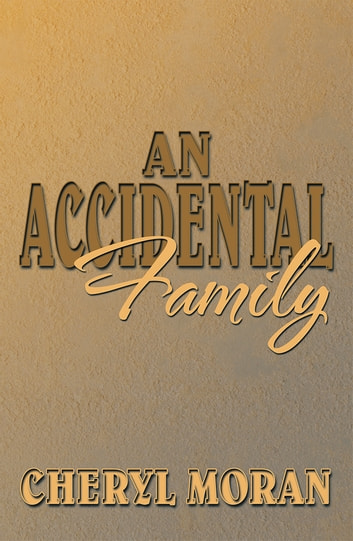 An Accidental Family ebook by Cheryl Moran