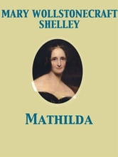 Mathilda ebook by Mary Wollstonecraft Shelley