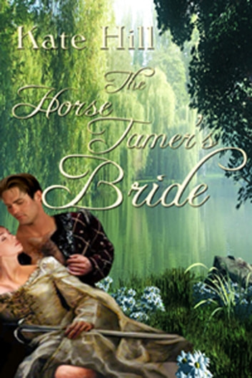 Horse Tamer's Bride, The ebook by Kate Hill
