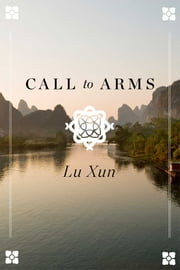 Call to Arms ebook by Lu Xun