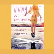 Vivian Apple at the End of the World audiobook by Katie Coyle