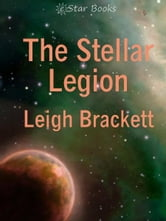 The Stellar Legion ebook by Leigh Brackett