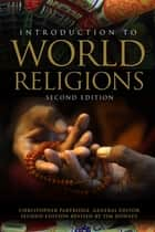 Introduction to World Religions - Second Edition ebook by Christopher Partridge