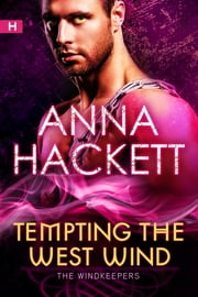 Tempting the West Wind (The WindKeepers #3) ebook by Anna Hackett