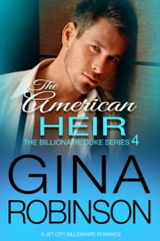 The American Heir - A Jet City Billionaire Romance ebook by Gina Robinson