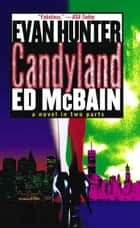 Candyland ebook by Ed McBain,Evan Hunter