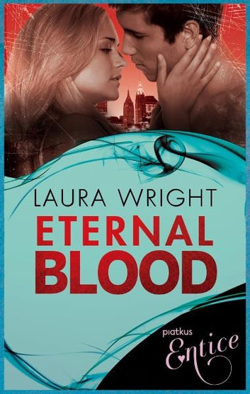 Eternal Blood - Novella in series ebook by Laura Wright