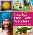Crochet One-Skein Wonders® - 101 Projects from Crocheters around the World eBook by Judith Durant, Edie Eckman