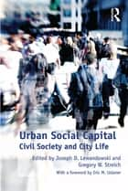 Urban Social Capital ebook by Gregory W. Streich,Joseph D. Lewandowski