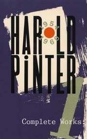 Complete Works, Volume I ebook by Harold Pinter