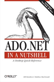 ADO.NET in a Nutshell ebook by Bill Hamilton,Matthew MacDonald