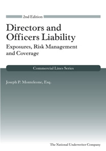 Directors and Officers Liability - Exposures, Risk Management and Coverage ebook by Joseph P. Monteleone