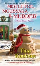 Mistletoe, Moussaka, and Murder ebook by