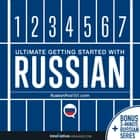 Learn Russian: Ultimate Getting Started with Russian audiobook by Innovative Language Learning, LLC