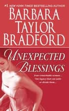 Unexpected Blessings - A Novel of the Harte Family ebook by Barbara Taylor Bradford