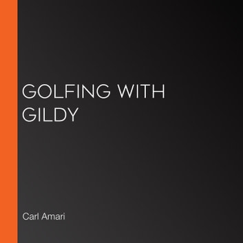 Golfing with Gildy audiobook by Carl Amari