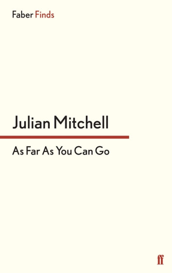 As Far as You Can Go ebook by Julian Mitchell