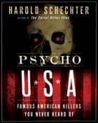Psycho USA ebook by Harold Schechter