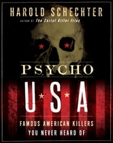 Psycho USA - Famous American Killers You Never Heard Of ebook by Harold Schechter