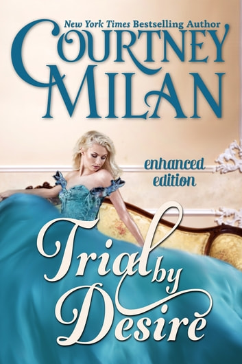 Trial by Desire ebook by Courtney Milan