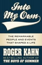 Into My Own ebook by Roger Kahn