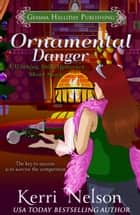 Ornamental Danger ebook by Kerri Nelson