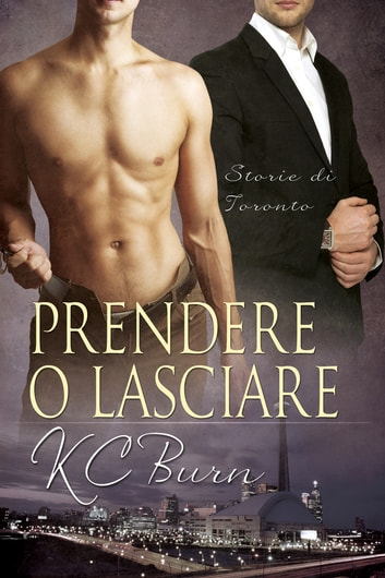 Prendere o lasciare ebook by KC Burn