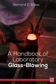 A Handbook of Laboratory Glass-Blowing ebook by Bernard D. Bolas