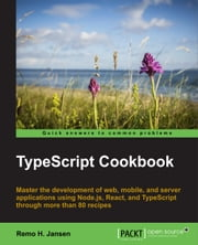 TypeScript Cookbook ebook by Remo H. Jansen