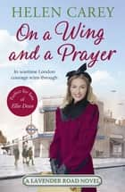 On A Wing And A Prayer (Lavender Road 3) ebook by Helen Carey