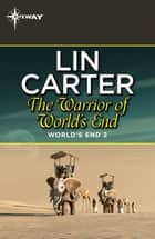 The Warrior of World's End ebook by