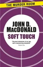Soft Touch ebook by John D. MacDonald