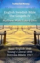 English Swedish Bible - The Gospels IV - Matthew, Mark, Luke & John - Basic English 1949 - Youngs Literal 1898 - Svenska Bibeln 1917 eBook by TruthBeTold Ministry, Joern Andre Halseth, Samuel Henry Hooke