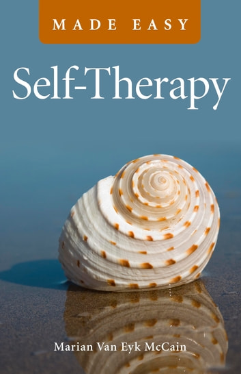 Self-Therapy Made Easy ebook by Marian Van Eyk McCain