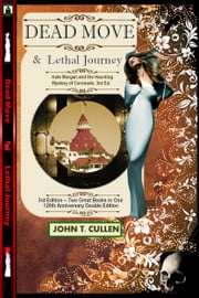 Dead Move & Lethal Journey (3rd Edition -120th Anniversary Double - Two Books in One) Kate Morgan and the Haunting Mystery of Coronado ebook by John T. Cullen