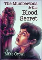 The Mumbersons and The Blood Secret ebook by Mike Crowl