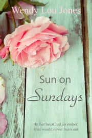 Sun on Sundays ebook by Wendy Lou Jones