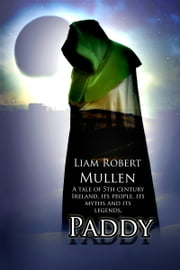 Paddy ebook by Liam Robert Mullen