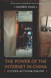 The Power of the Internet in China - Citizen Activism Online ebook by Guobin Yang
