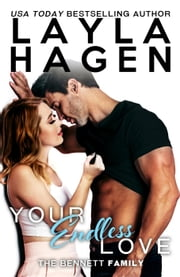 Your Endless Love - The Bennett Family, #9 ebook by Layla Hagen